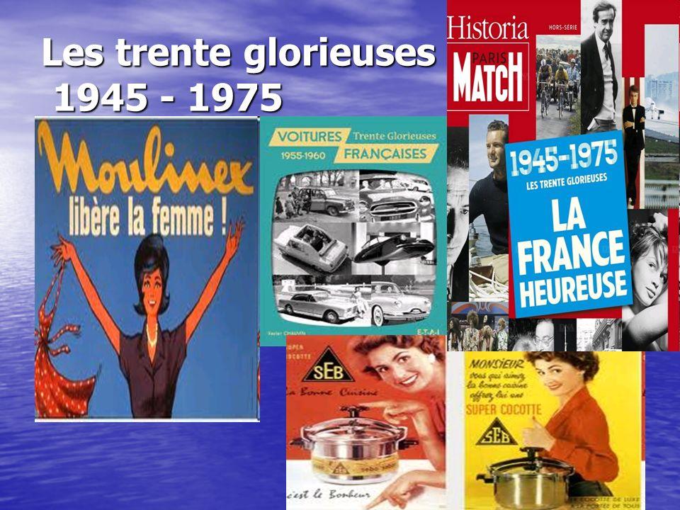 Les trente glorieuses 1945 - 1975