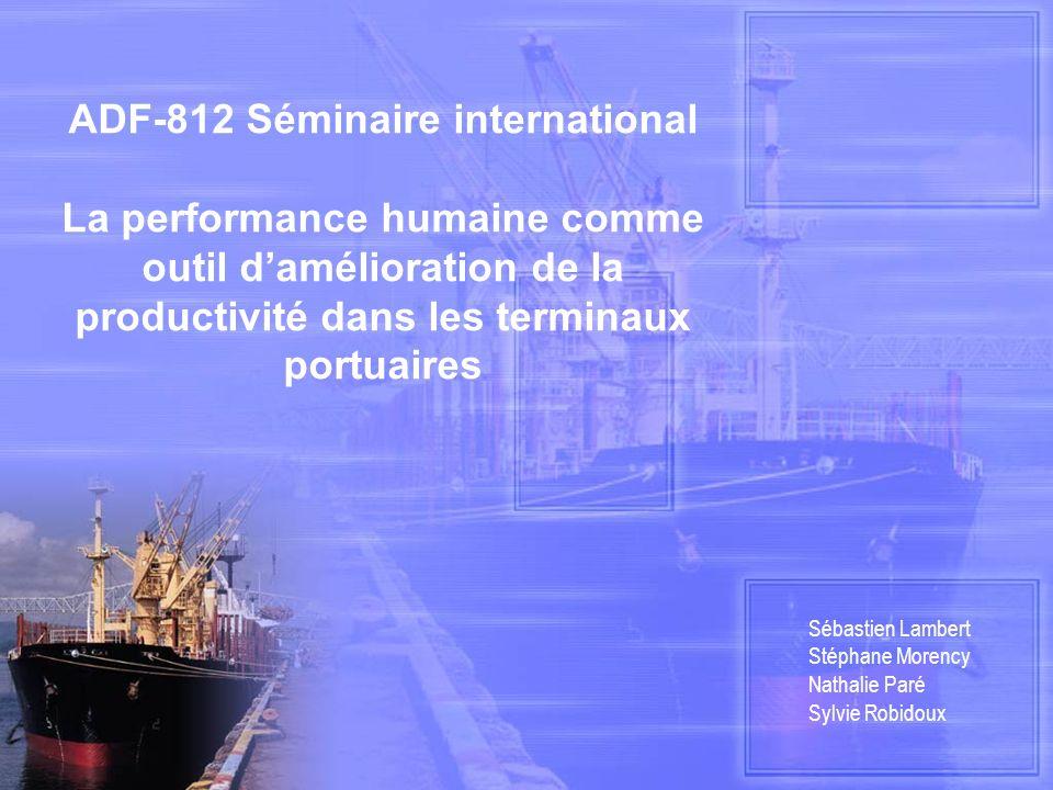 ADF-812 Séminaire international La performance humaine comme outil damélioration de la productivité dans les terminaux portuaires Sébastien Lambert St