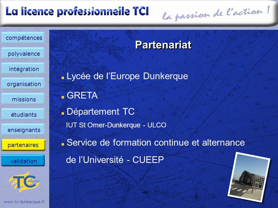 www.tc-dunkerque.fr Partenariat Lycée de lEurope Dunkerque GRETA Département TC IUT St Omer-Dunkerque - ULCO Service de formation continue et alternan