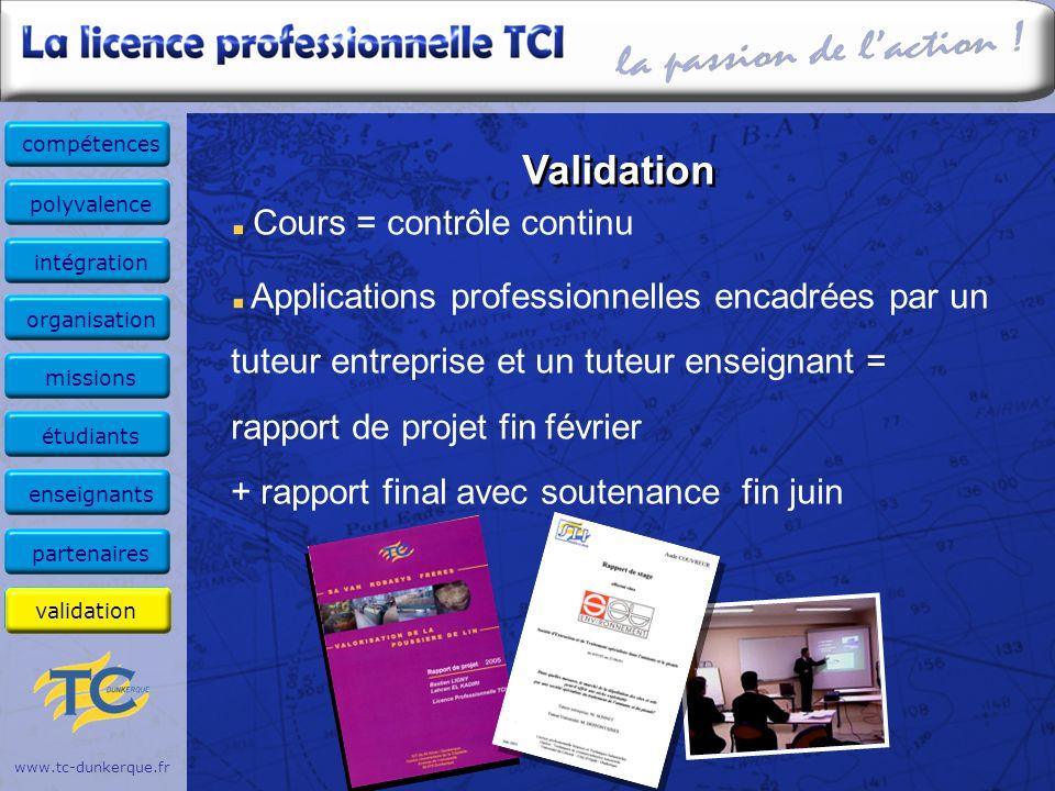 www.tc-dunkerque.fr Validation Cours = contrôle continu Applications professionnelles encadrées par un tuteur entreprise et un tuteur enseignant = rap