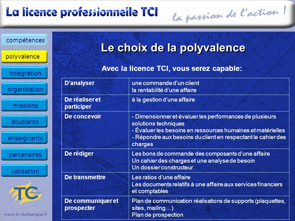 Le choix de la polyvalence www.tc-dunkerque.fr Danalyserune commande dun client la rentabilité dune affaire De réaliser et participer à la gestion dun