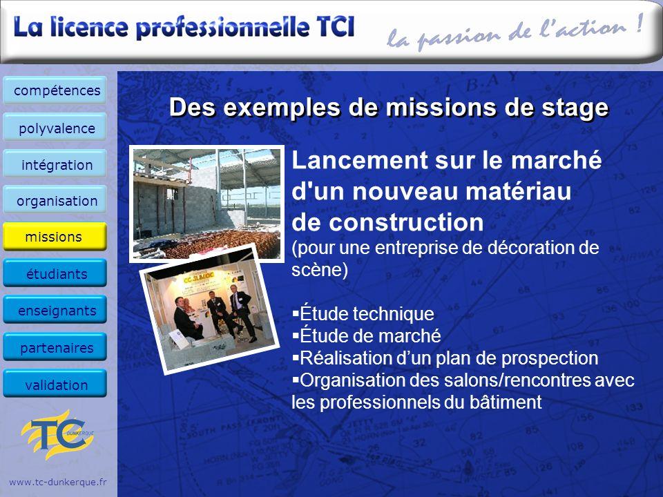 www.tc-dunkerque.fr Des exemples de missions de stage Lancement sur le marché d'un nouveau matériau de construction (pour une entreprise de décoration