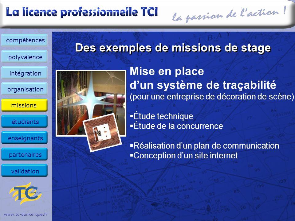 www.tc-dunkerque.fr Des exemples de missions de stage Mise en place dun système de traçabilité (pour une entreprise de décoration de scène) Étude tech