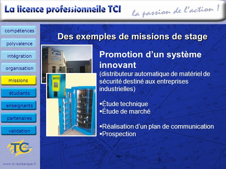 www.tc-dunkerque.fr Des exemples de missions de stage Promotion dun système innovant (distributeur automatique de matériel de sécurité destiné aux ent