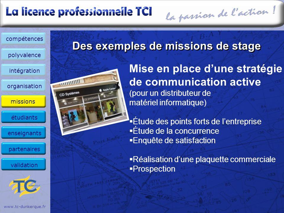 www.tc-dunkerque.fr Des exemples de missions de stage Mise en place dune stratégie de communication active (pour un distributeur de matériel informati