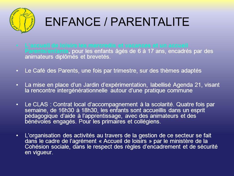 ENFANCE / PARENTALITE Laccueil de loisirs les mercredis et vacances et un accueil Parents/enfants, pour les enfants âgés de 6 à 17 ans, encadrés par d