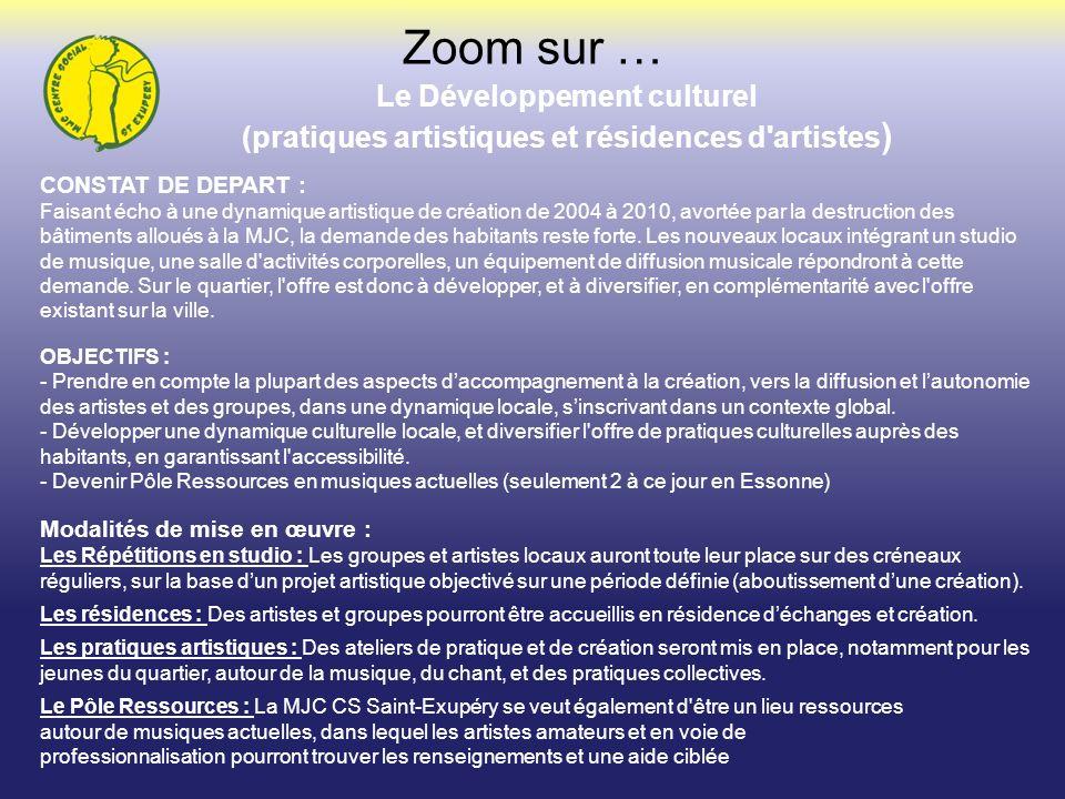 Le Développement culturel (pratiques artistiques et résidences d'artistes ) Zoom sur … CONSTAT DE DEPART : Faisant écho à une dynamique artistique de