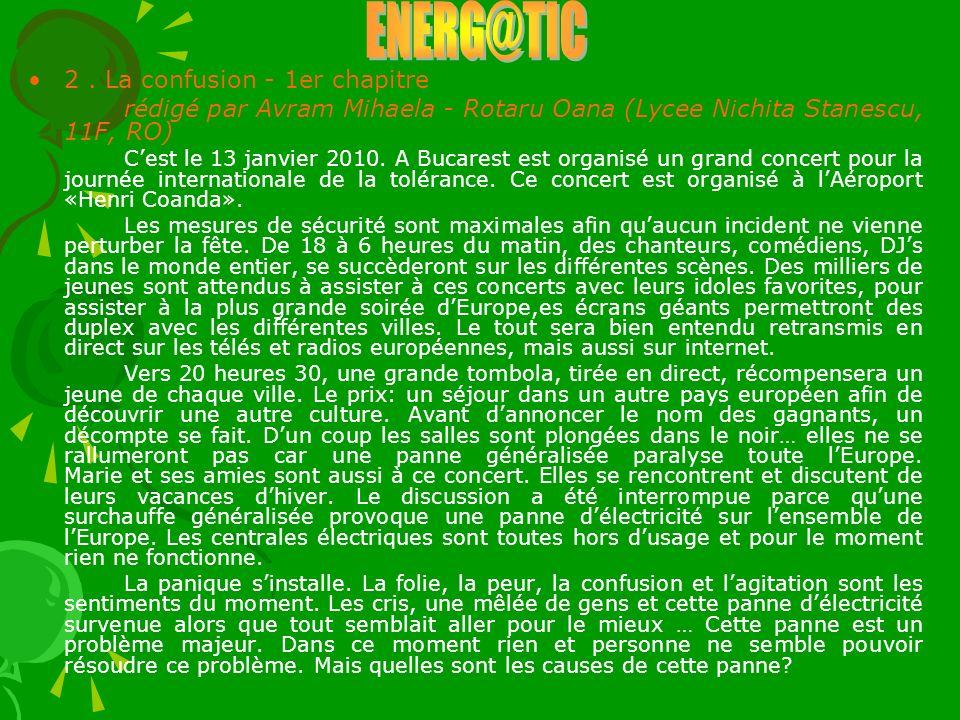 2. La confusion - 1er chapitre rédigé par Avram Mihaela - Rotaru Oana (Lycee Nichita Stanescu, 11F, RO) Cest le 13 janvier 2010. A Bucarest est organi
