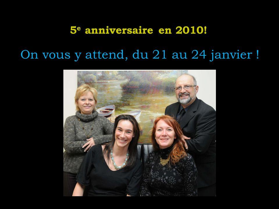 5 e anniversaire en 2010! On vous y attend, du 21 au 24 janvier !