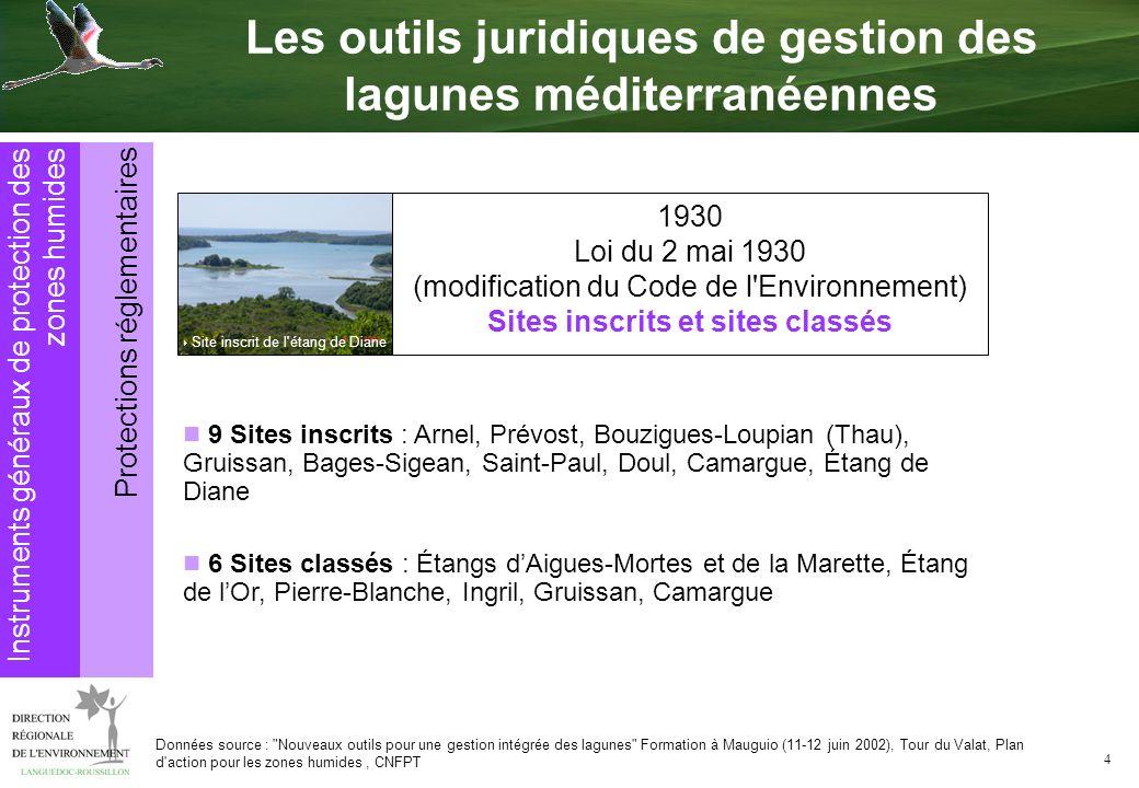 4 Protections réglementaires Instruments généraux de protection des zones humides 9 Sites inscrits : Arnel, Prévost, Bouzigues-Loupian (Thau), Gruissa