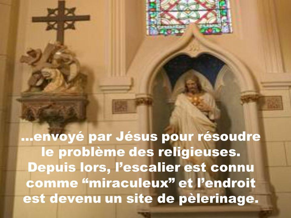 ...envoyé par Jésus pour résoudre le problème des religieuses.