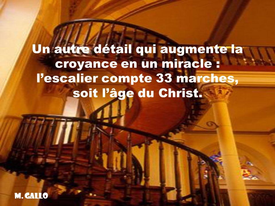 Un autre détail qui augmente la croyance en un miracle : lescalier compte 33 marches, soit lâge du Christ.