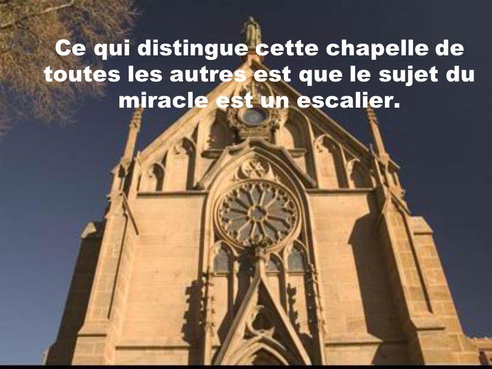 Ce qui distingue cette chapelle de toutes les autres est que le sujet du miracle est un escalier.