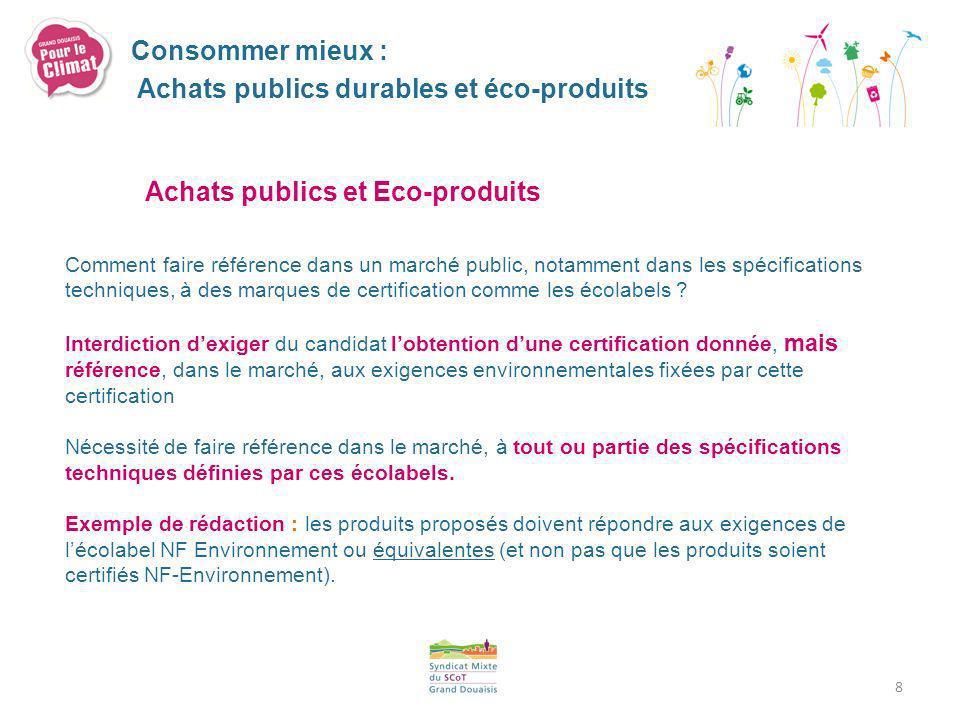 8 Achats publics et Eco-produits Comment faire référence dans un marché public, notamment dans les spécifications techniques, à des marques de certifi