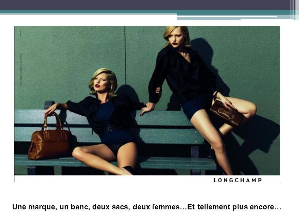 Une marque, un banc, deux sacs, deux femmes…Et tellement plus encore…