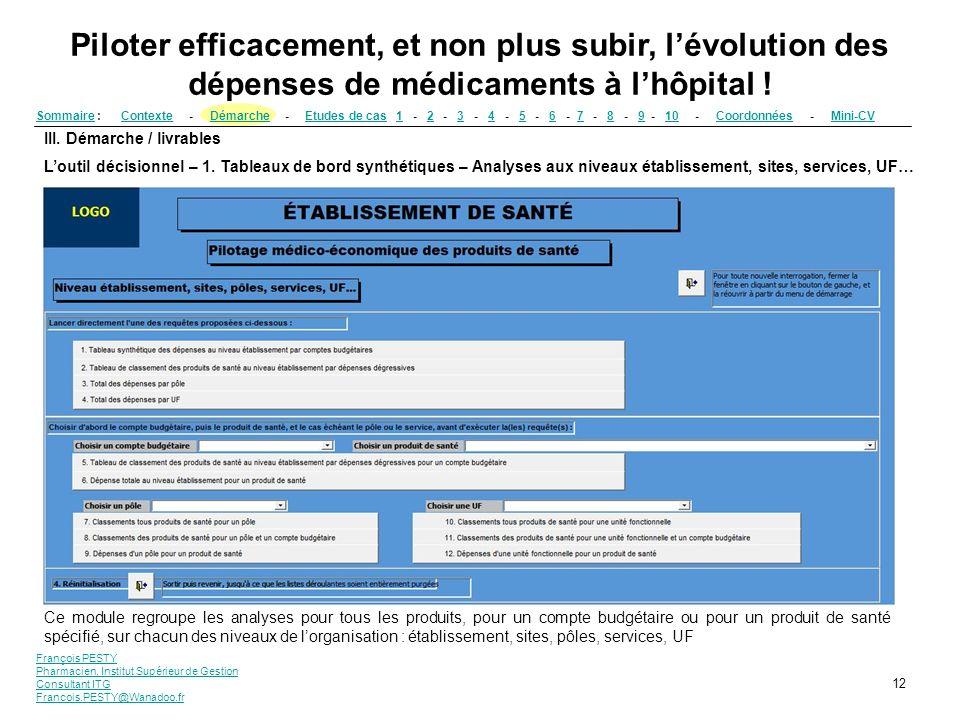 François PESTY Pharmacien, Institut Supérieur de Gestion Consultant ITG Francois.PESTY@Wanadoo.fr 12 III. Démarche / livrables Loutil décisionnel – 1.