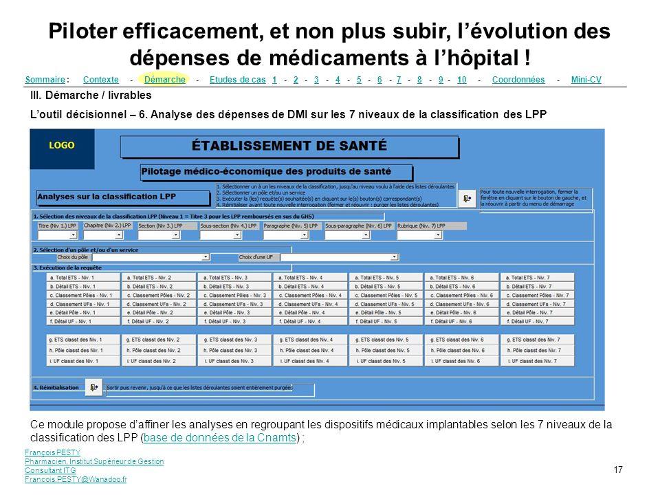 François PESTY Pharmacien, Institut Supérieur de Gestion Consultant ITG Francois.PESTY@Wanadoo.fr 17 III. Démarche / livrables Loutil décisionnel – 6.