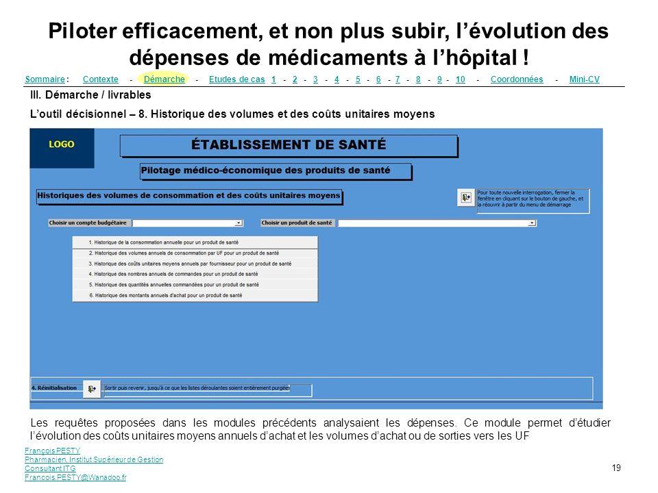 François PESTY Pharmacien, Institut Supérieur de Gestion Consultant ITG Francois.PESTY@Wanadoo.fr 19 III. Démarche / livrables Loutil décisionnel – 8.