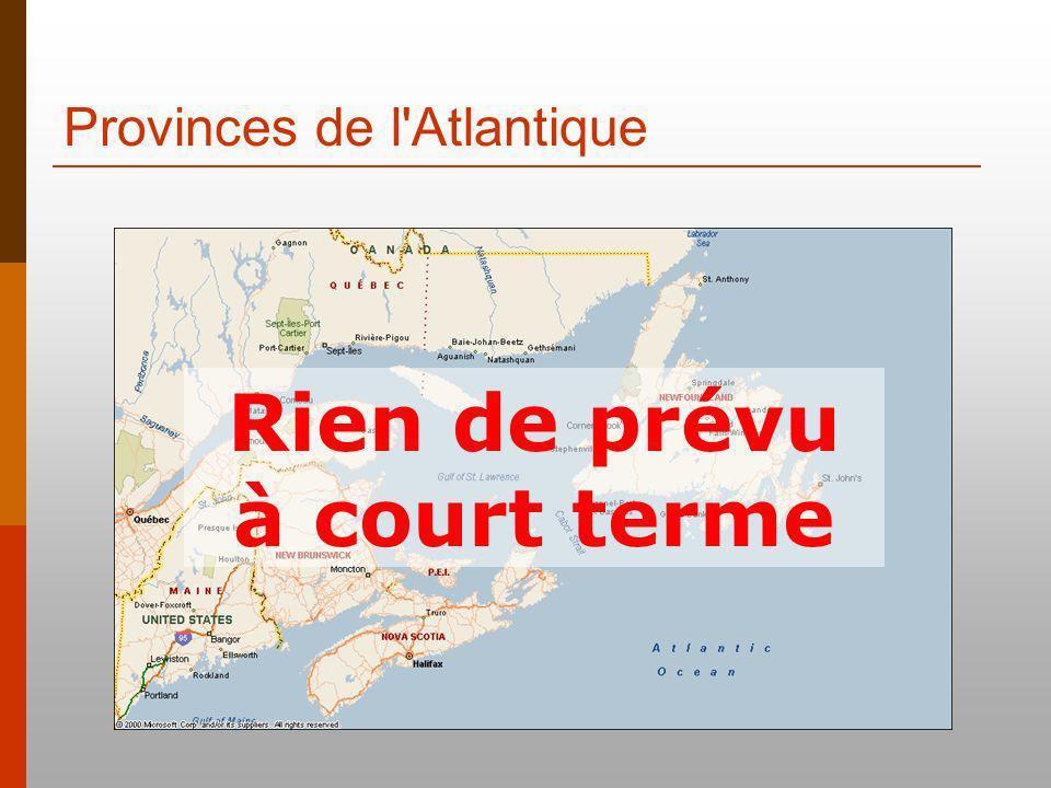 Provinces de l'Atlantique Rien de prévu à court terme