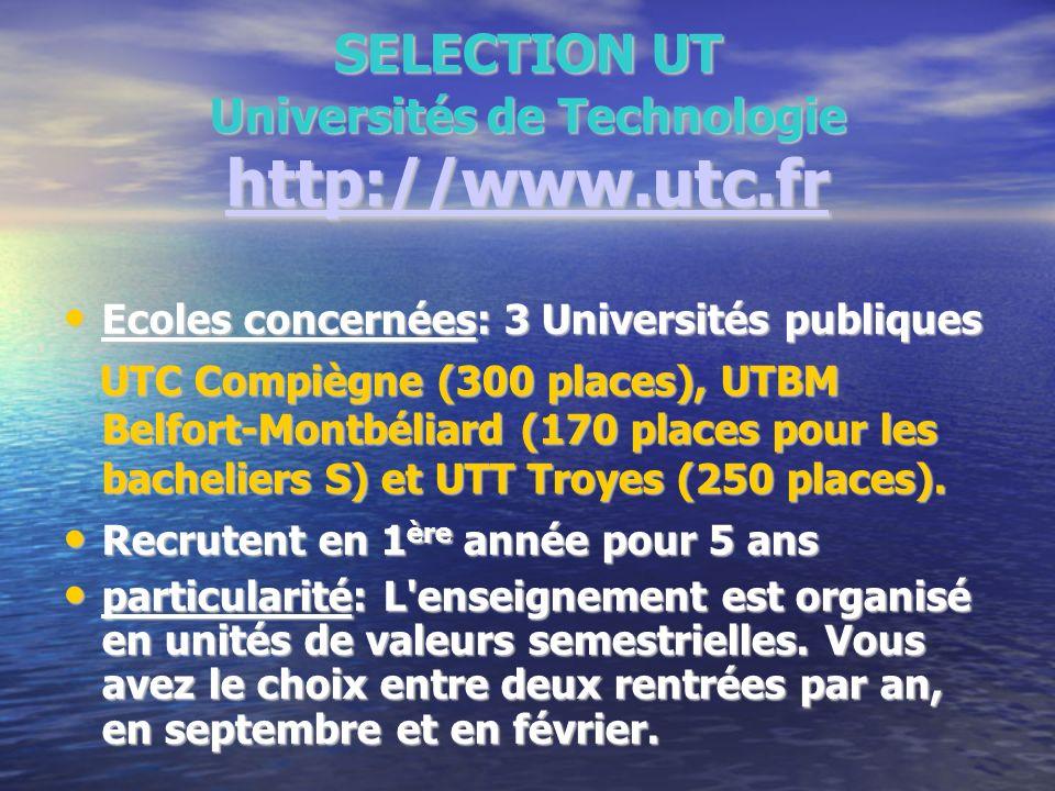 SELECTION UT Universités de Technologie http://www.utc.fr http://www.utc.fr Ecoles concernées: 3 Universités publiques Ecoles concernées: 3 Université