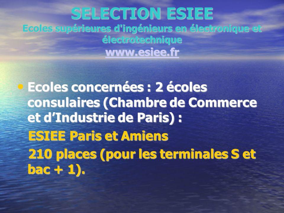 SELECTION ESIEE Ecoles supérieures d'ingénieurs en électronique et électrotechnique www.esiee.fr www.esiee.fr Ecoles concernées : 2 écoles consulaires
