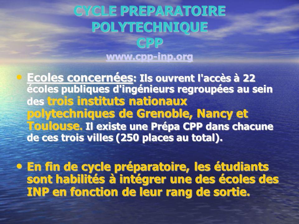 CYCLE PREPARATOIRE POLYTECHNIQUE CPP www.cpp-inp.org www.cpp-inp.org Ecoles concernées : Ils ouvrent l'accès à 22 écoles publiques d'ingénieurs regrou