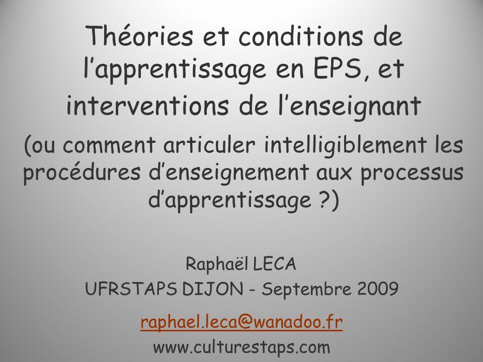 Théories et conditions de lapprentissage en EPS, et interventions de lenseignant (ou comment articuler intelligiblement les procédures denseignement a