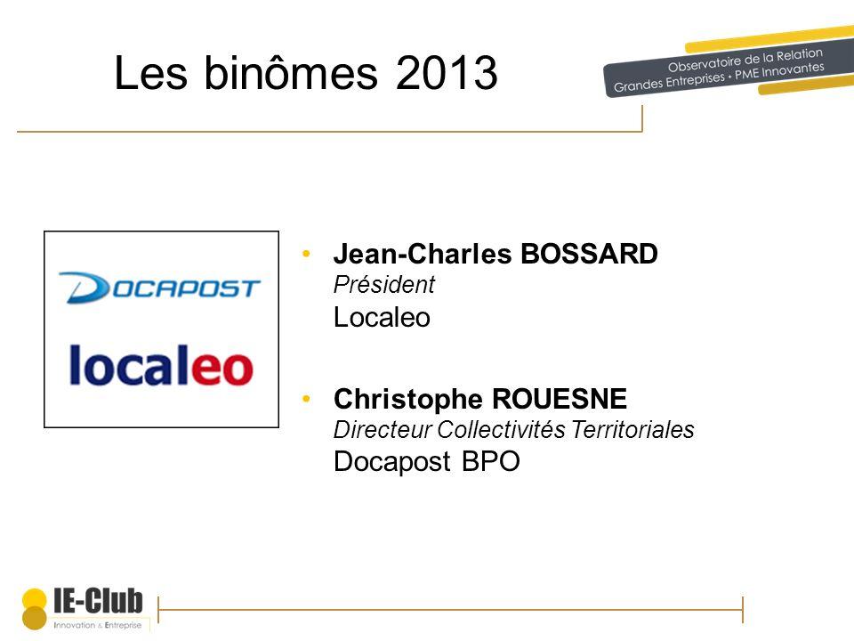 Les binômes 2013 Jean-Charles BOSSARD Président Localeo Christophe ROUESNE Directeur Collectivités Territoriales Docapost BPO