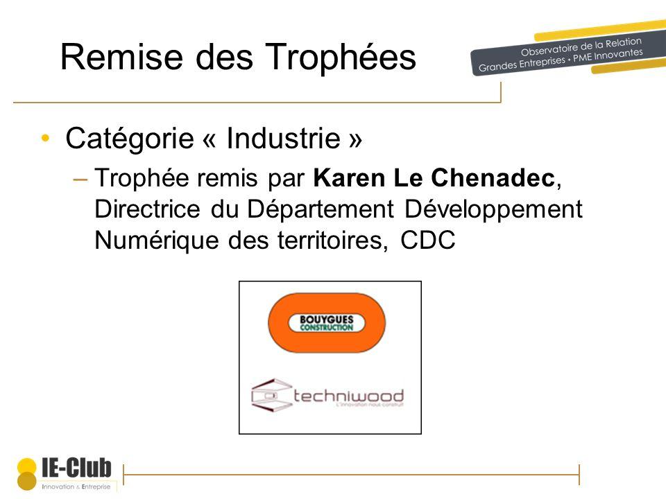 Remise des Trophées Catégorie « Industrie » –Trophée remis par Karen Le Chenadec, Directrice du Département Développement Numérique des territoires, C