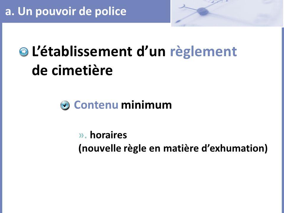 Létablissement dun règlement de cimetière Contenu minimum ». horaires (nouvelle règle en matière dexhumation)