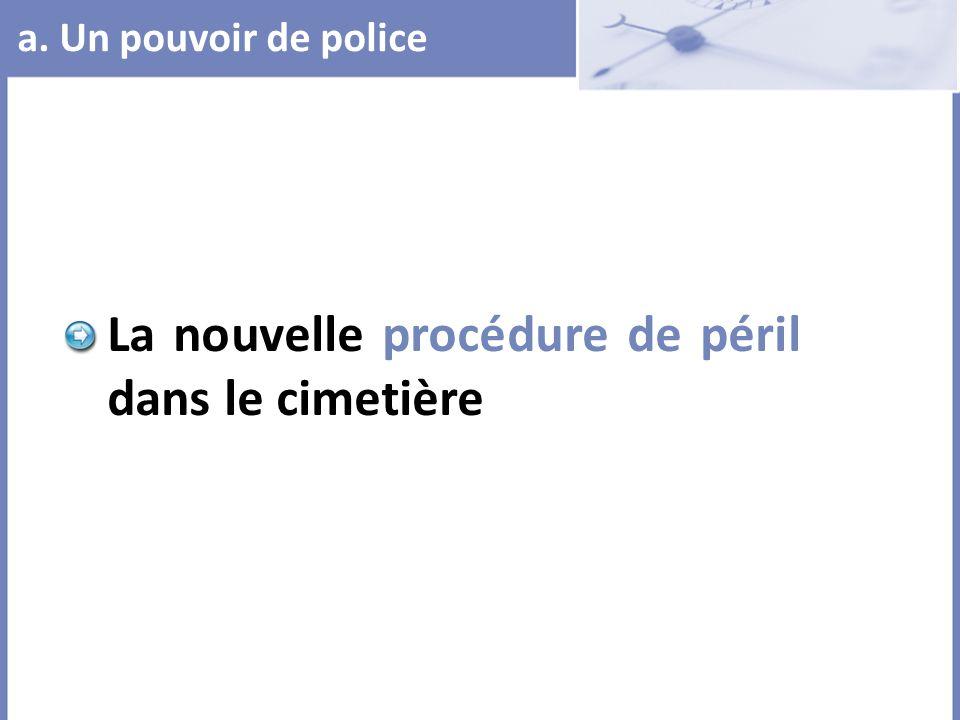 a. Un pouvoir de police La nouvelle procédure de péril dans le cimetière