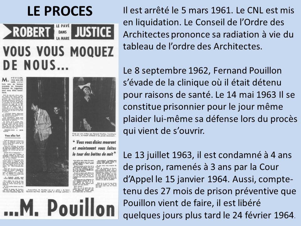 Il est arrêté le 5 mars 1961. Le CNL est mis en liquidation. Le Conseil de lOrdre des Architectes prononce sa radiation à vie du tableau de lordre des
