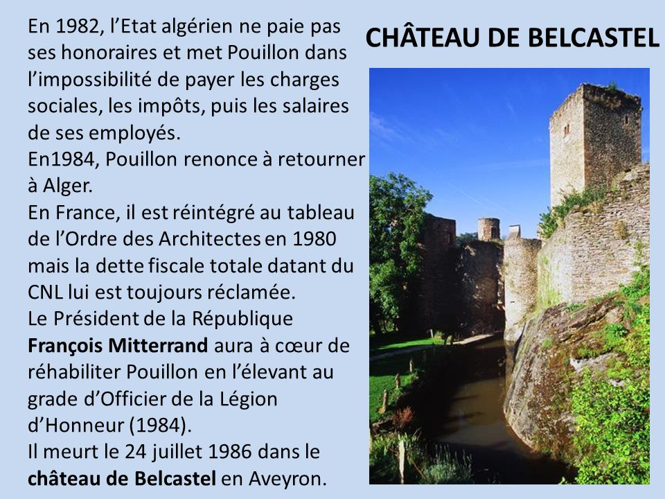 En 1982, lEtat algérien ne paie pas ses honoraires et met Pouillon dans limpossibilité de payer les charges sociales, les impôts, puis les salaires de