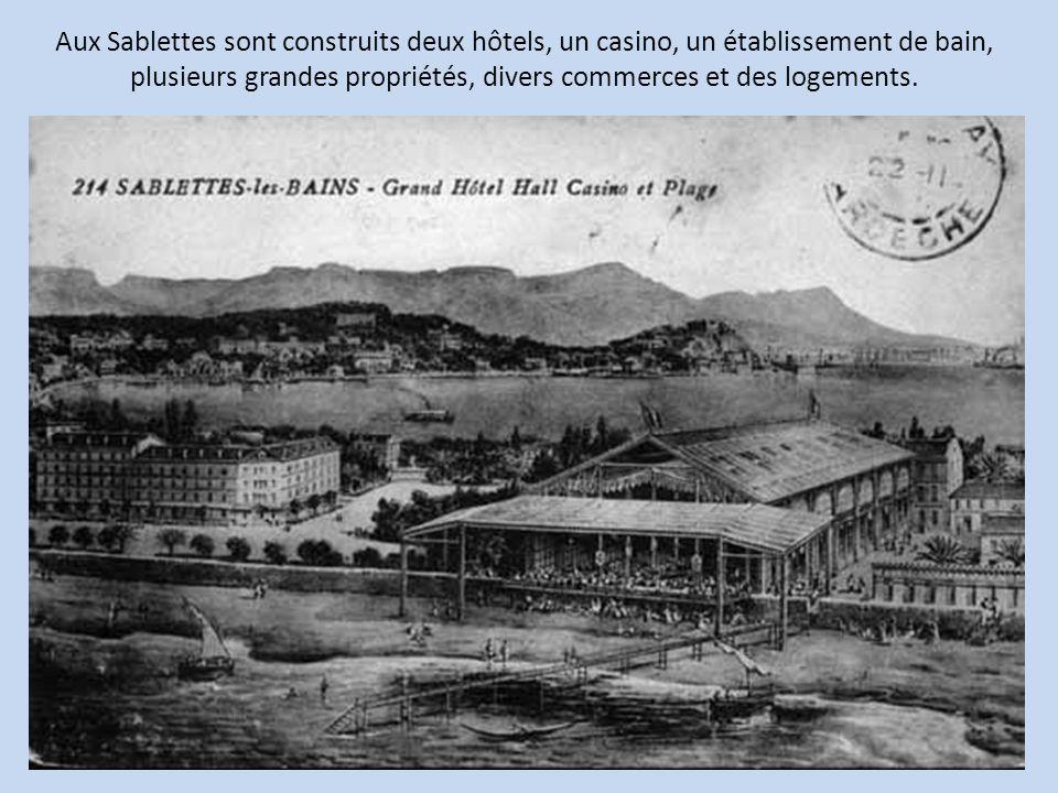 Aux Sablettes sont construits deux hôtels, un casino, un établissement de bain, plusieurs grandes propriétés, divers commerces et des logements.