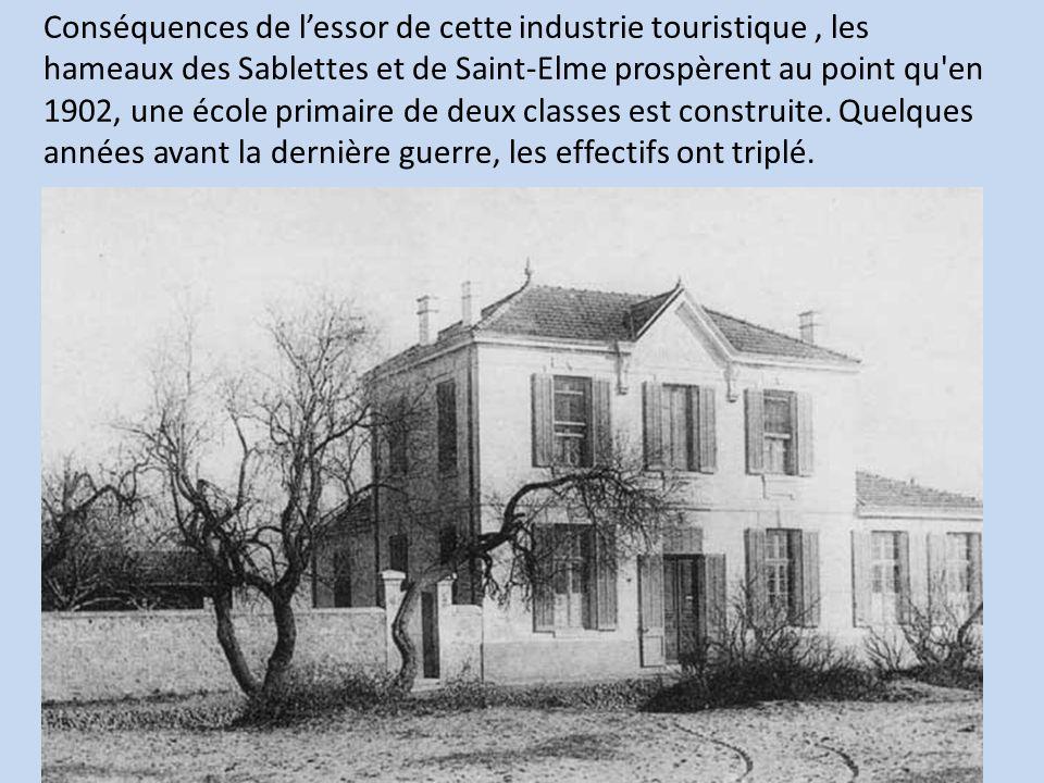 Conséquences de lessor de cette industrie touristique, les hameaux des Sablettes et de Saint-Elme prospèrent au point qu'en 1902, une école primaire d