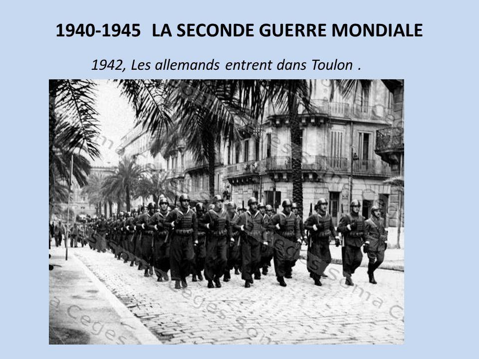 1940-1945 LA SECONDE GUERRE MONDIALE 1942, Les allemands entrent dans Toulon.