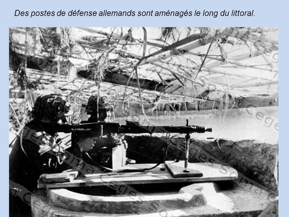 Des postes de défense allemands sont aménagés le long du littoral.
