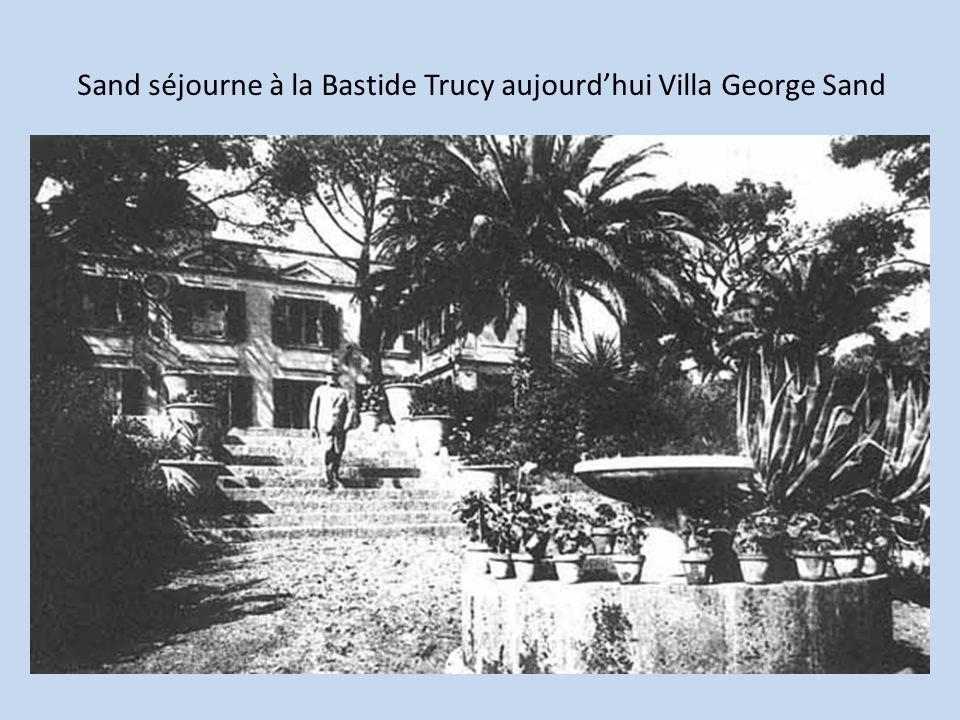 Sand séjourne à la Bastide Trucy aujourdhui Villa George Sand