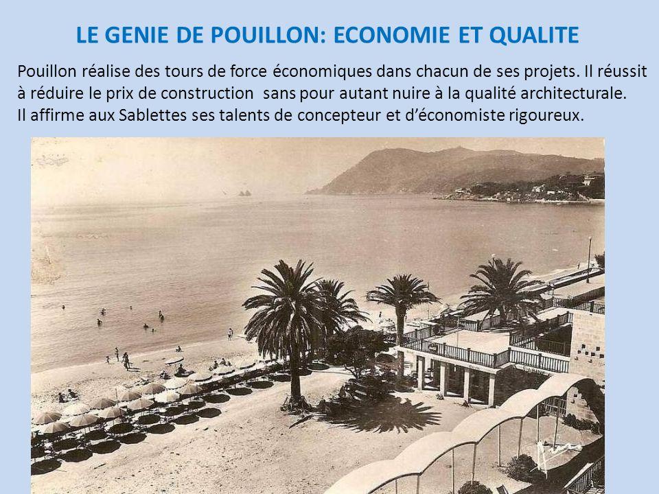 LE GENIE DE POUILLON: ECONOMIE ET QUALITE Pouillon réalise des tours de force économiques dans chacun de ses projets. Il réussit à réduire le prix de