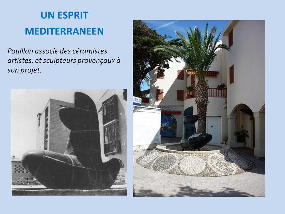 UN ESPRIT MEDITERRANEEN Pouillon associe des céramistes artistes, et sculpteurs provençaux à son projet.