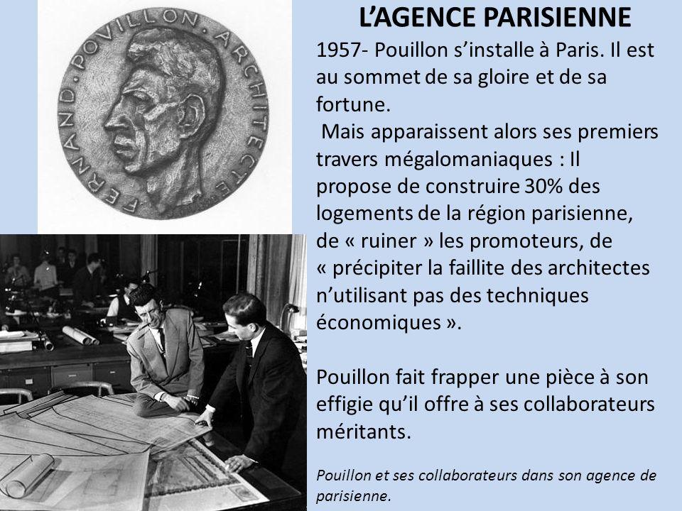 LAGENCE PARISIENNE 1957- Pouillon sinstalle à Paris. Il est au sommet de sa gloire et de sa fortune. Mais apparaissent alors ses premiers travers méga