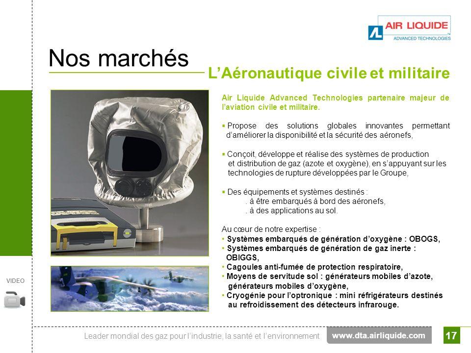 Leader mondial des gaz pour lindustrie, la santé et lenvironnement 17 Air Liquide Advanced Technologies partenaire majeur de laviation civile et milit