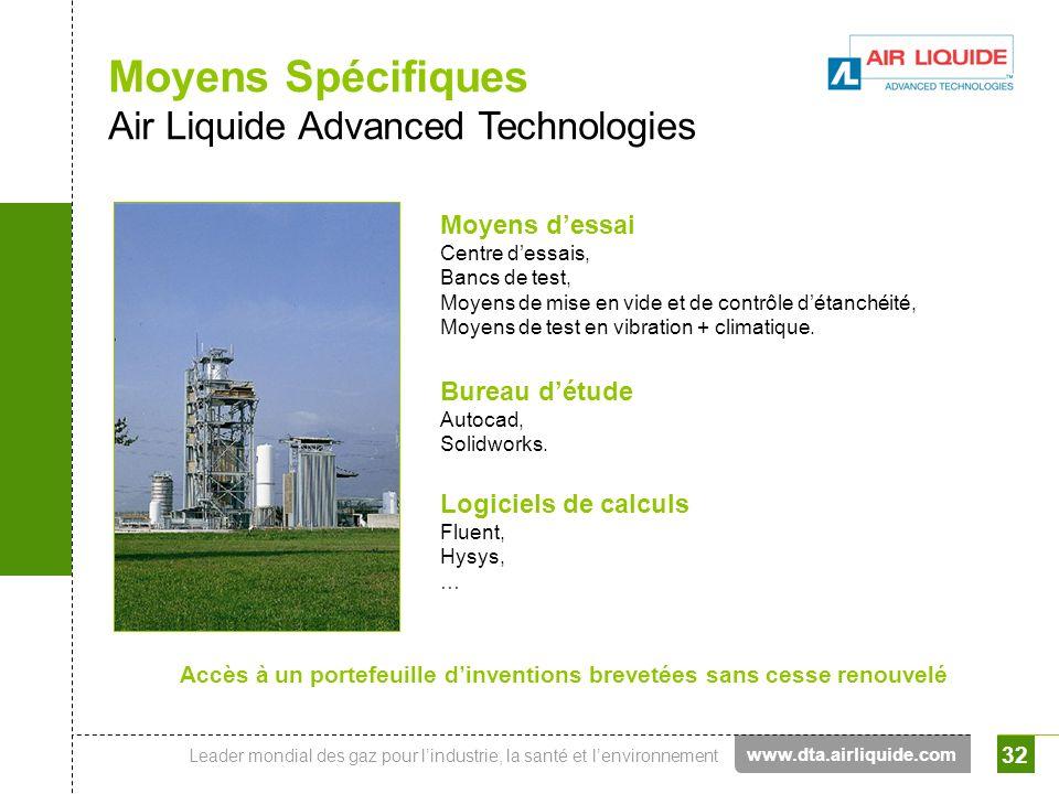 Leader mondial des gaz pour lindustrie, la santé et lenvironnement 32 Moyens Spécifiques Air Liquide Advanced Technologies Moyens dessai Centre dessai