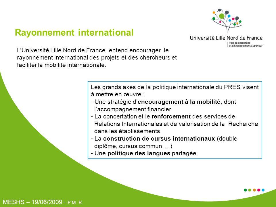 Rayonnement international Les grands axes de la politique internationale du PRES visent à mettre en œuvre : - Une stratégie dencouragement à la mobili