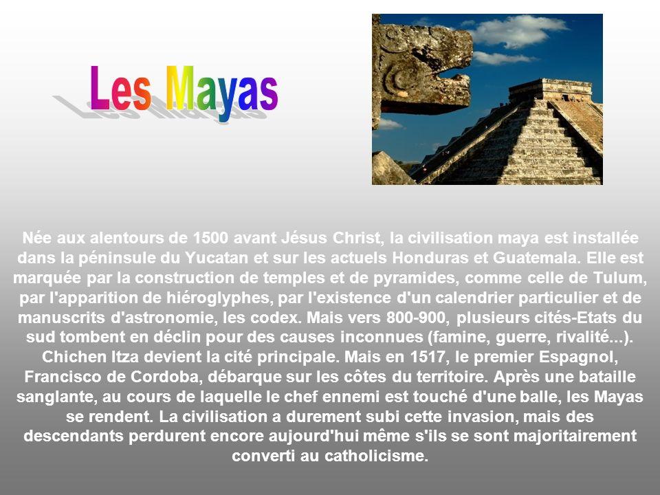 Née aux alentours de 1500 avant Jésus Christ, la civilisation maya est installée dans la péninsule du Yucatan et sur les actuels Honduras et Guatemala.