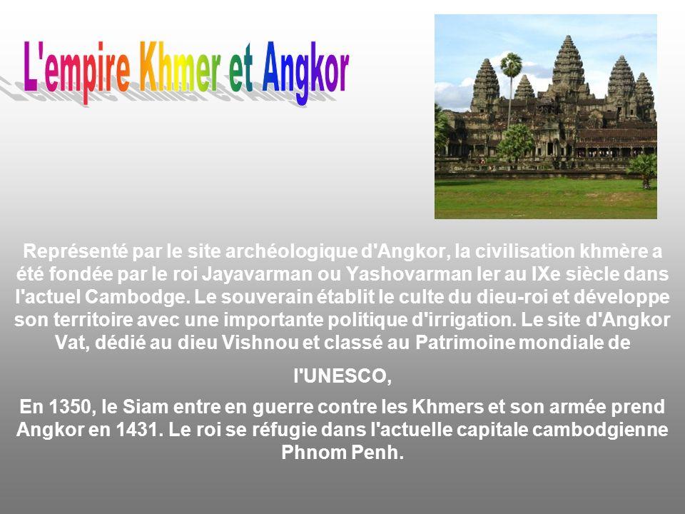 Représenté par le site archéologique d Angkor, la civilisation khmère a été fondée par le roi Jayavarman ou Yashovarman Ier au IXe siècle dans l actuel Cambodge.