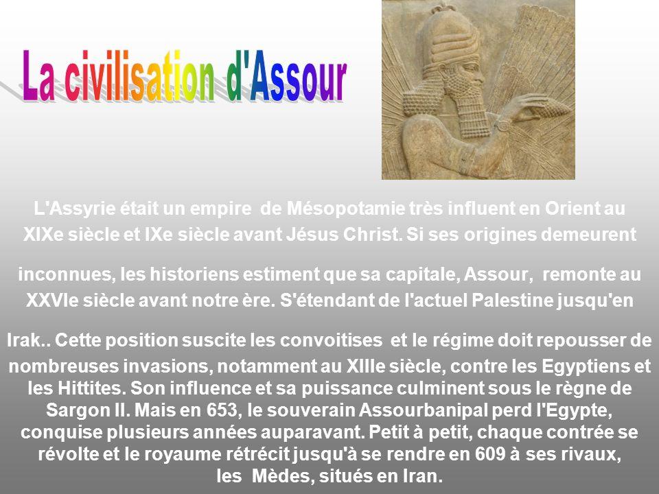 L Assyrie était un empire de Mésopotamie très influent en Orient au XIXe siècle et IXe siècle avant Jésus Christ.