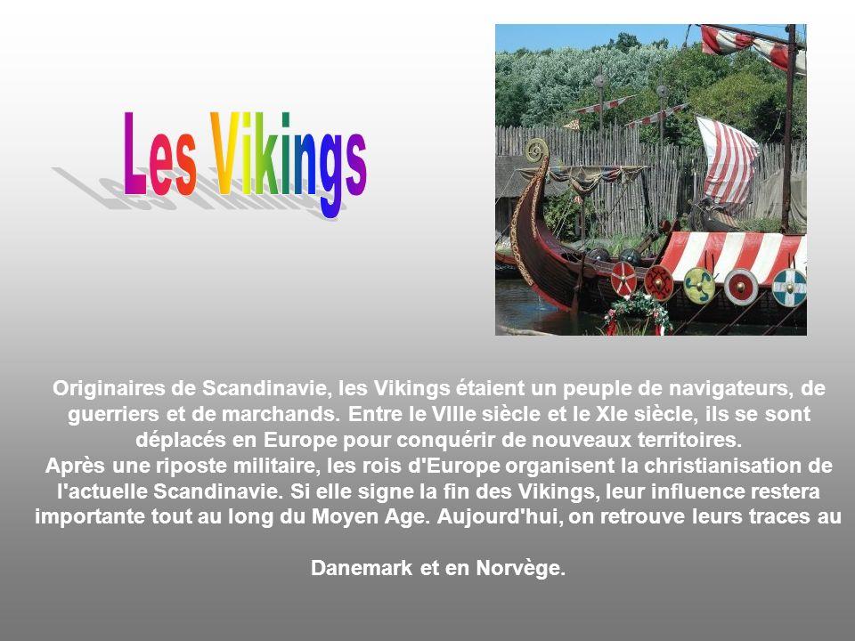 Originaires de Scandinavie, les Vikings étaient un peuple de navigateurs, de guerriers et de marchands.