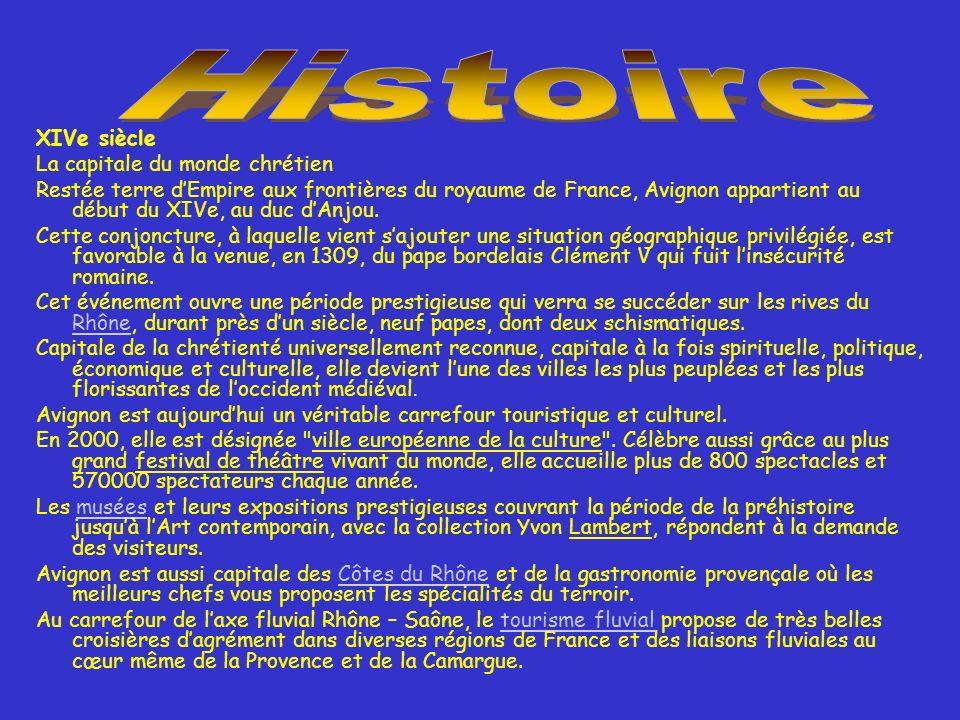 XIVe siècle La capitale du monde chrétien Restée terre dEmpire aux frontières du royaume de France, Avignon appartient au début du XIVe, au duc dAnjou.