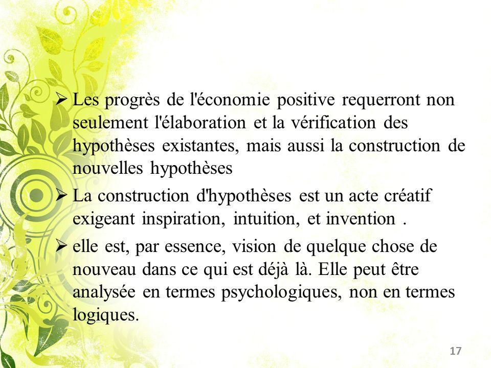 Les progrès de l'économie positive requerront non seulement l'élaboration et la vérification des hypothèses existantes, mais aussi la construction de